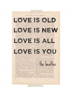love quote dictionary art vintage the Beatles song quote LOVE is OLD ...