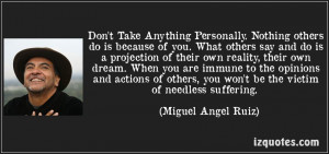 quote-don-t-take-anything-personally-nothing-others-do-is-because-of ...