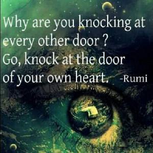 Rumi quote - http://www.awakening-intuition.com/rumi-quotes.html