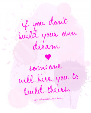Dream Of You Quotes Build dream quote3. i have