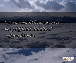 no' would leave us in a very difficult situation .
