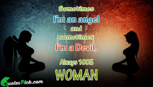 Sometimes I Am An Angel Quote by Unknown @ Quotespick.com