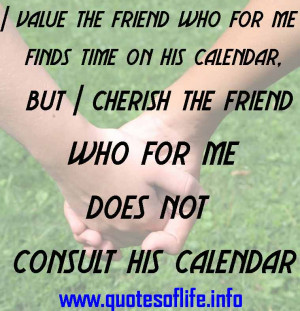 value-the-friend-who-for-me-finds-time-on-his-calendar-but-I-cherish ...