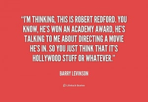 quote-Barry-Levinson-im-thinking-this-is-robert-redford-you-196311.png