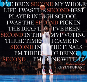 My man KD. Love this quote!