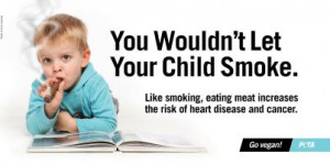 You Wouldn't Let Your Child Smoke