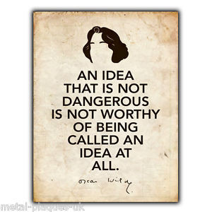 ... WALL-PLAQUE-AN-IDEA-THAT-IS-NOT-DANGEROUS-OSCAR-WILDE-quote-art-print