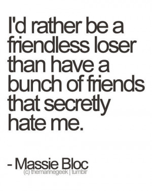 Rather Be A Friendless Loser