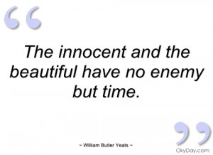 the innocent and the beautiful have no william butler yeats