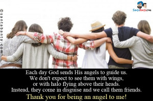 Each day God sends His angels to guide us - friendshipdayjuly2014