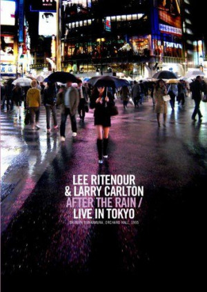 Lee Ritenour & Larry Carlton: 'After the Rain / Live in Tokyo' [DVD]