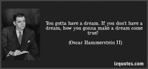 you gonna make a dreame true Oscar Hammerstein II quotes
