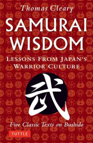 Samurai Wisdom: Lessons from Japan's Warrior Culture (Five Classic ...