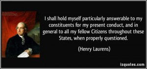 shall hold myself particularly answerable to my constituents for my ...