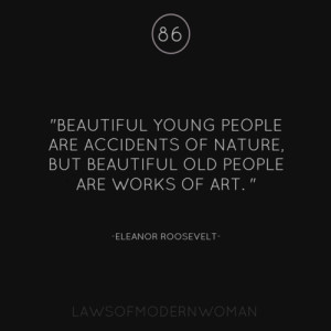 young people are accidents of nature, but beautiful old people ...