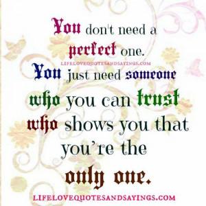You don't need a perfect one, you just need someone who you can ...