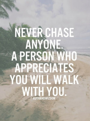 Don't chase them.