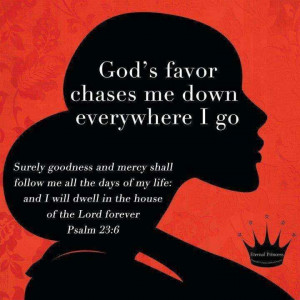 God's Favor Chases Me Down Everywhere I Go