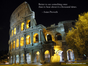 The Inspiration Series – Rome, Italy, Quote is Asian Proverb