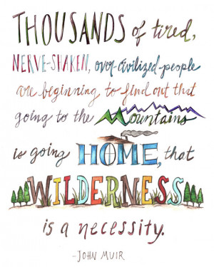Going to the Mountains - John Muir Quote. 11x14 instant download
