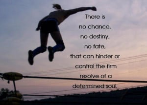 Motivational Wallpaper on Determination: There is no chance no destiny ...