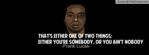 frank lucas quotes life