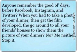 funny picture time before facebook instagram food pictures