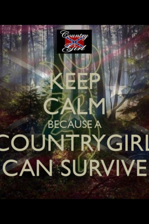 Country girl can survive ~ @Elizabeth Coburn ~ for my daughter in law ...