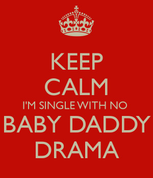 Baby Daddy Drama With no baby daddy drama