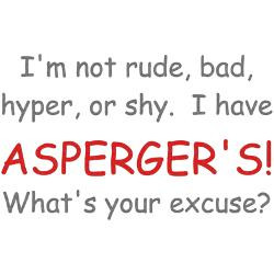 have_aspergers_tee.jpg?height=250&width=250&padToSquare=true