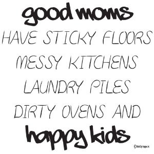 , Laundry Piles Dirty Ovens and Happy Kids Wall Quotes-wall sayings ...