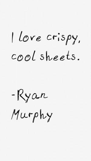 Ryan Murphy Quotes & Sayings