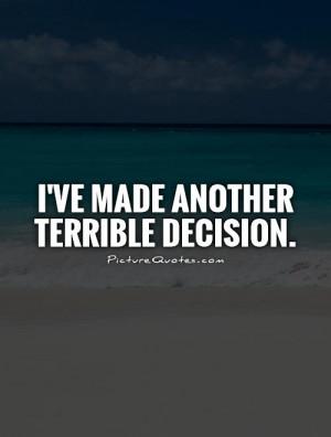 Bad Decision Quotes