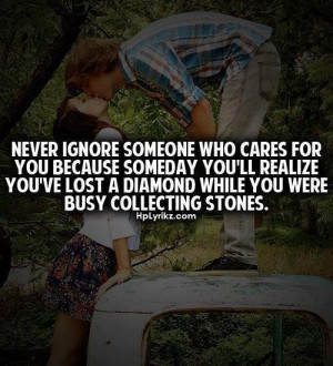 Quotes about never ignore someone who cares for you