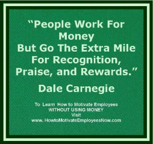 ... to my website to learn how to motivate employees WITHOUT USING MONEY