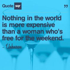 quotes for the weekend | ... quotes money quotes luxury quotes ...