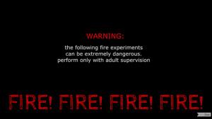 FIRE! FIRE! FIRE! FIRE!