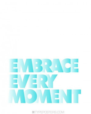Embrace Every Moment