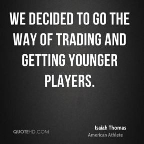 isaiah-thomas-isaiah-thomas-we-decided-to-go-the-way-of-trading-and ...