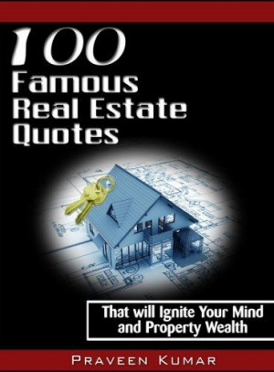 100 Famous Real Estate Quotes by Praveen Kumar. $2.99. 108 pages