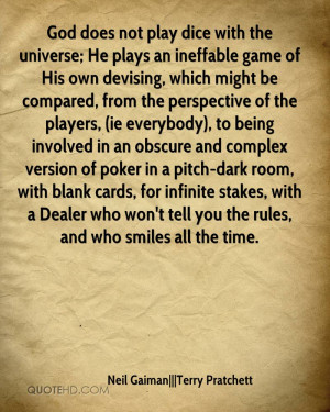 God does not play dice with the universe he plays an ineffable game
