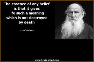 ... which is not destroyed by death - Leo Tolstoy Quotes - StatusMind.com