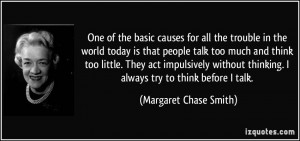One of the basic causes for all the trouble in the world today is that ...