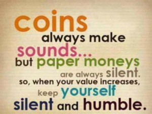 ... Always Make Sounds But Paper Moneys Are Always Silent - Money Quote