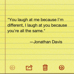 Quote by Jonathan Davis