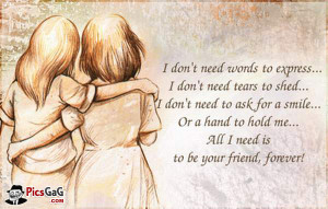 best friendship quote to say i dont need words to express i dont need ...