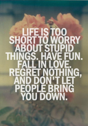 Life is too short to worry about stupid