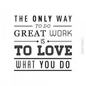Love What You Do Motivational Quote Picture
