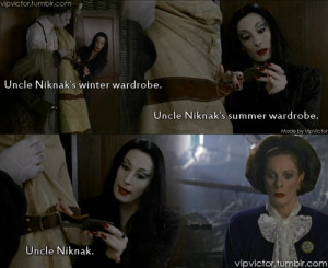 """The Addams Family (1991) Graphic with Quote :""""- """"Uncle Niknak's ..."""