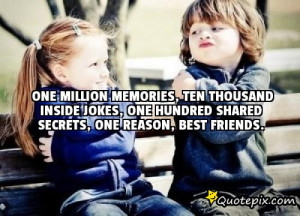 ... inSide jokes, one hundred shared secrets, one reason, Best friEnDs